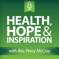 Health, Hope & Inspiration w/Rev. Percy McCray