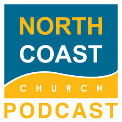 North Coast Church Podcast