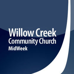 Willow Creek Community Church Midweek