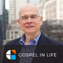 Timothy Keller - Gospel in Life